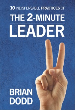 The 10 Indispensable Practices Of The 2-Minute Leader